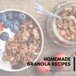Homemade Granola Recipes
