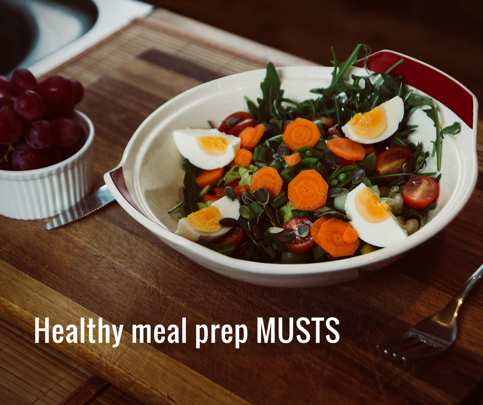 Healthy meal prep MUSTS