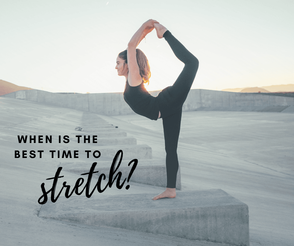 When is the best time to stretch?